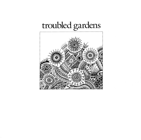 troubled gardens